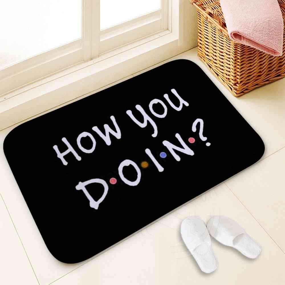 Classic Friends Tv Show Quotes Printed Doormat - Baby Bedroom Carpet, Kitchen Door Decorative Non Slip Doormat