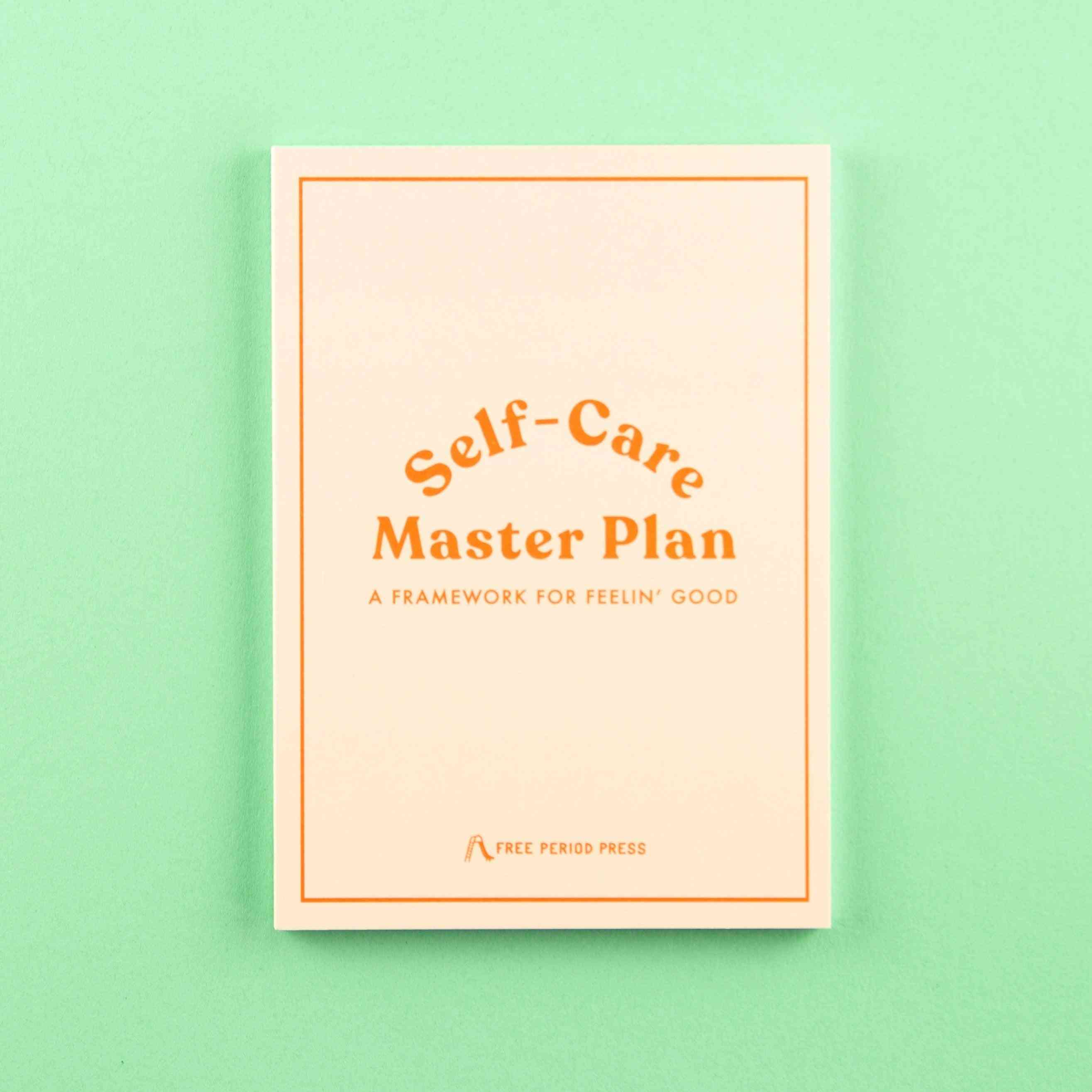 Self-care Master Plan: A Guided Journal For Feeling Good