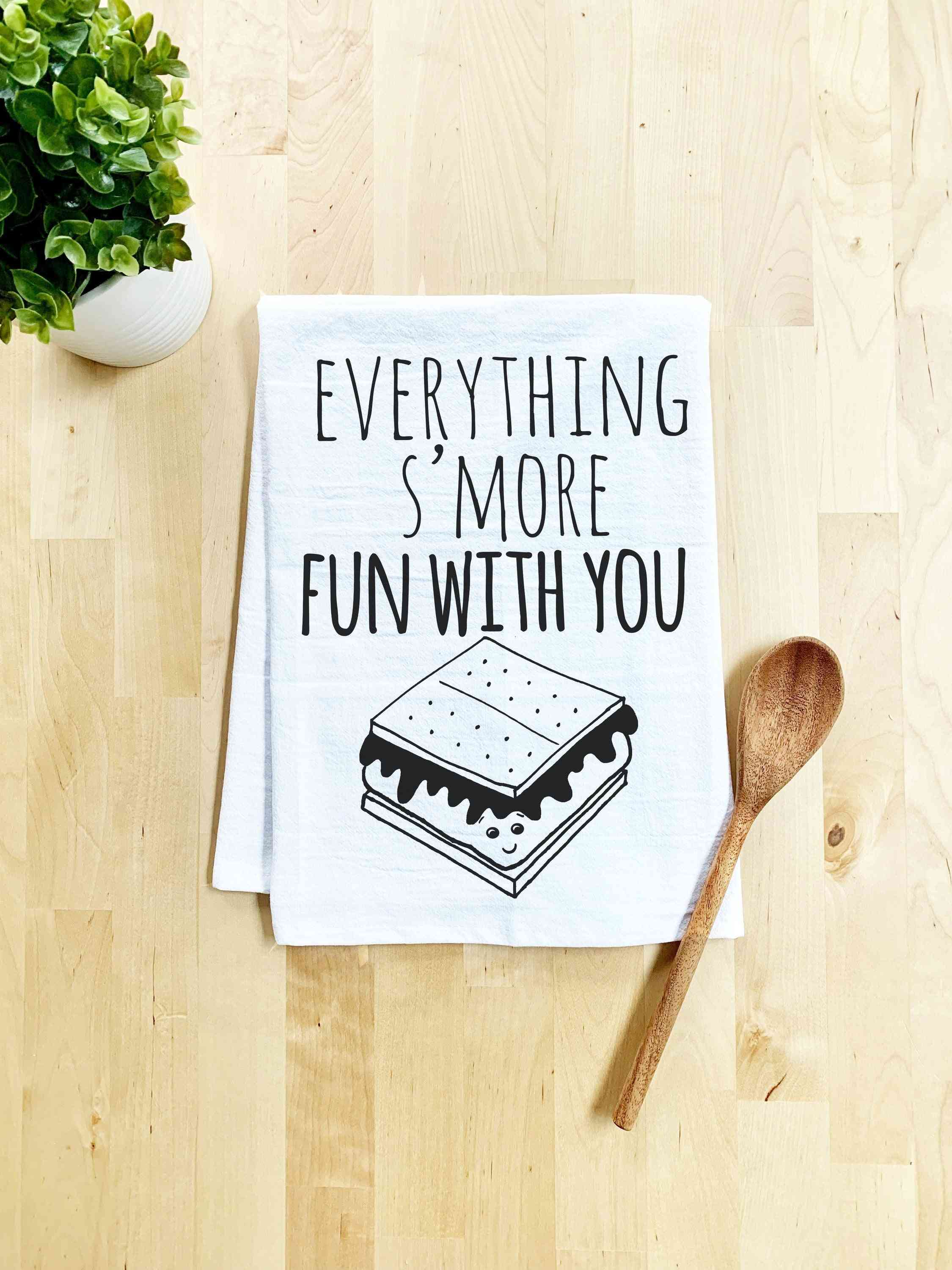 Everything's S'more Fun With You - Dish Towel