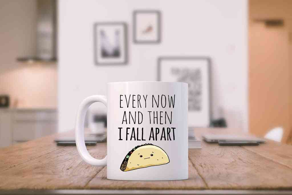 Every Now And Then I Fall Apart - Mug