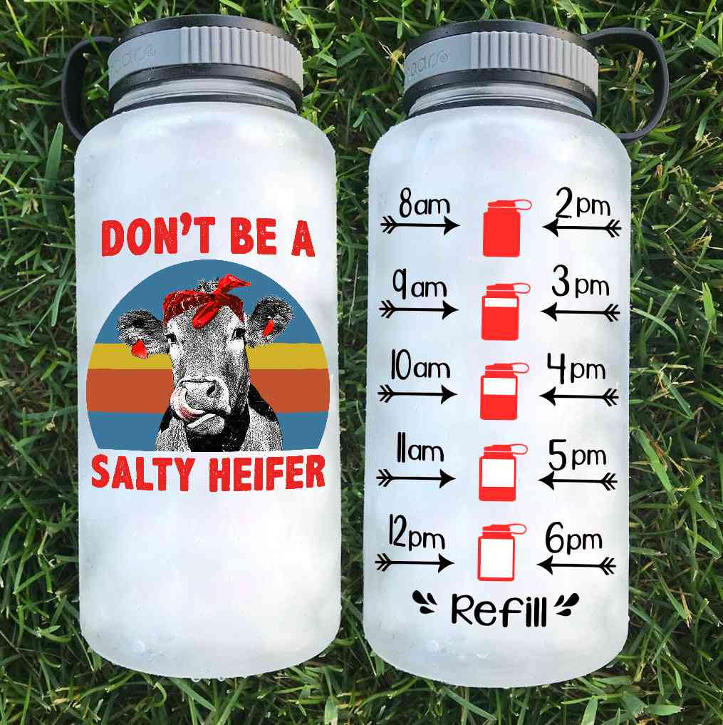 Don't Be A Salty Heifer Print Colorful Water Bottle