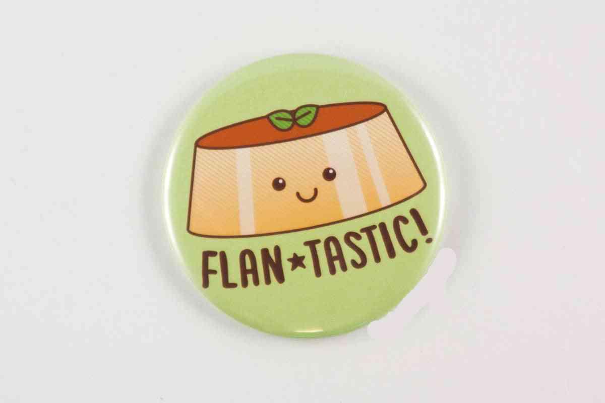 Flan Magnet, Pin, Or Pocket Mirror