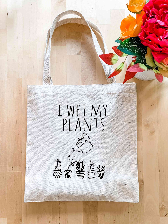 I Wet My Plants - Tote Bag