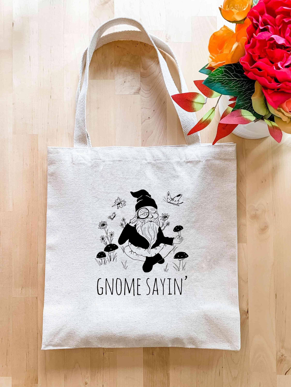 Gnome Sayin - Tote Bag