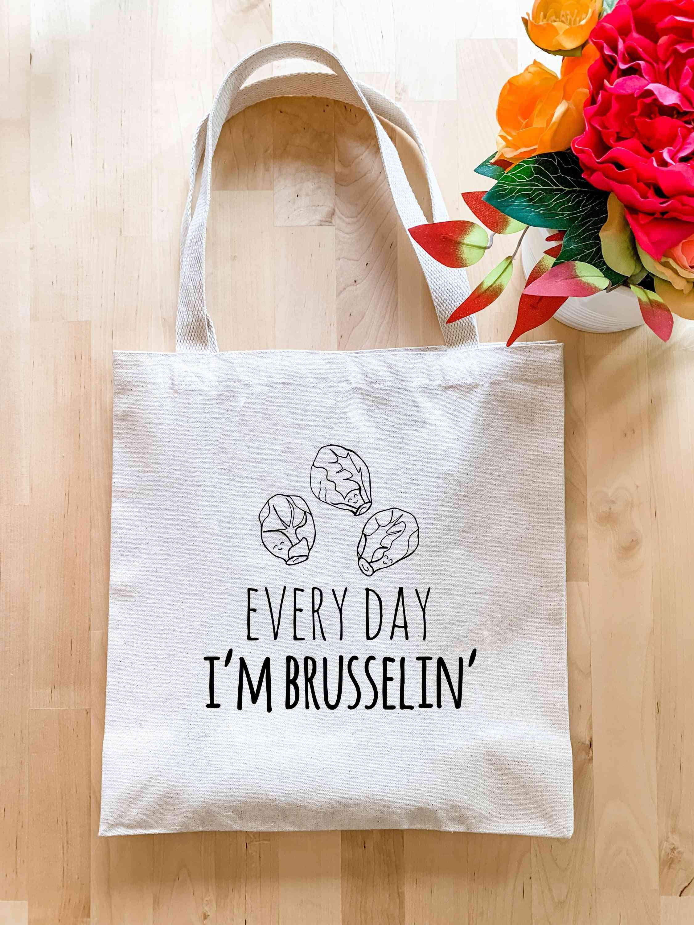 Everyday I'm Brusselin' - Tote Bag