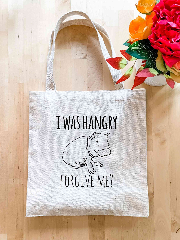 I Was Hangry, Forgive Me? - Tote Bag