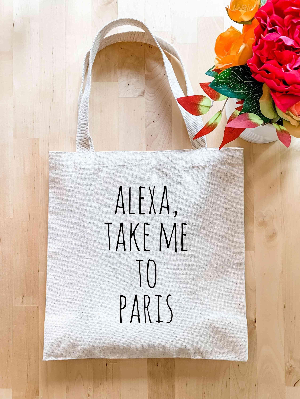 Alexa Take Me To Paris - Tote Bag