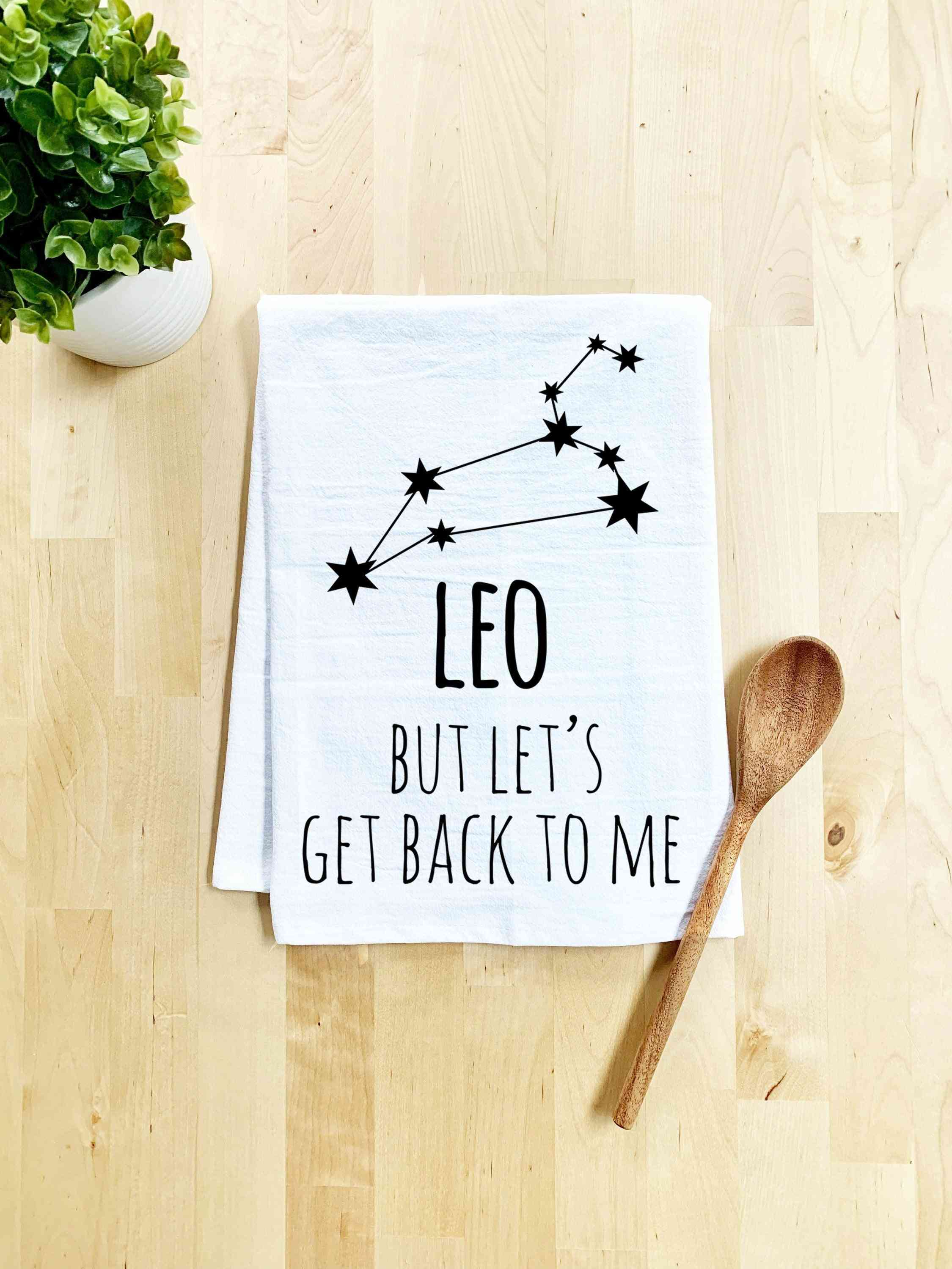 Leo Zodiac (but Let's Get Back To Me) Dish Towel