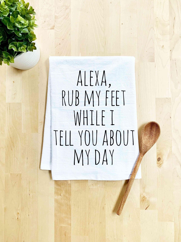Alexa Rub My Feet Dish Towel