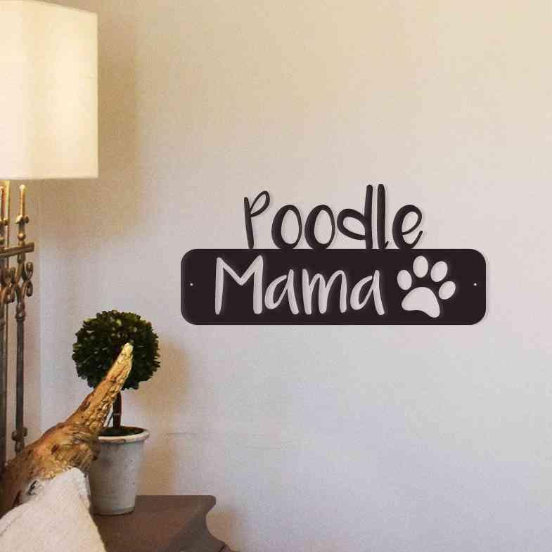 Poodle Mama Metal Wall Art/decor