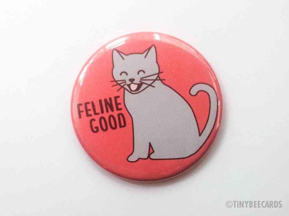 Cute Cat  Feline Good - Magnet, Pin Or Pocket Mirror