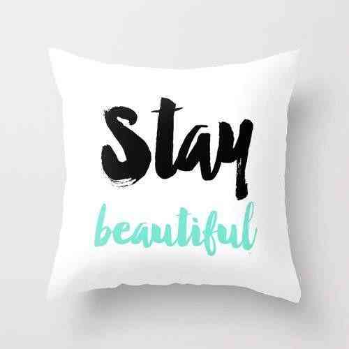 Stay Beautiful Typography Pillow