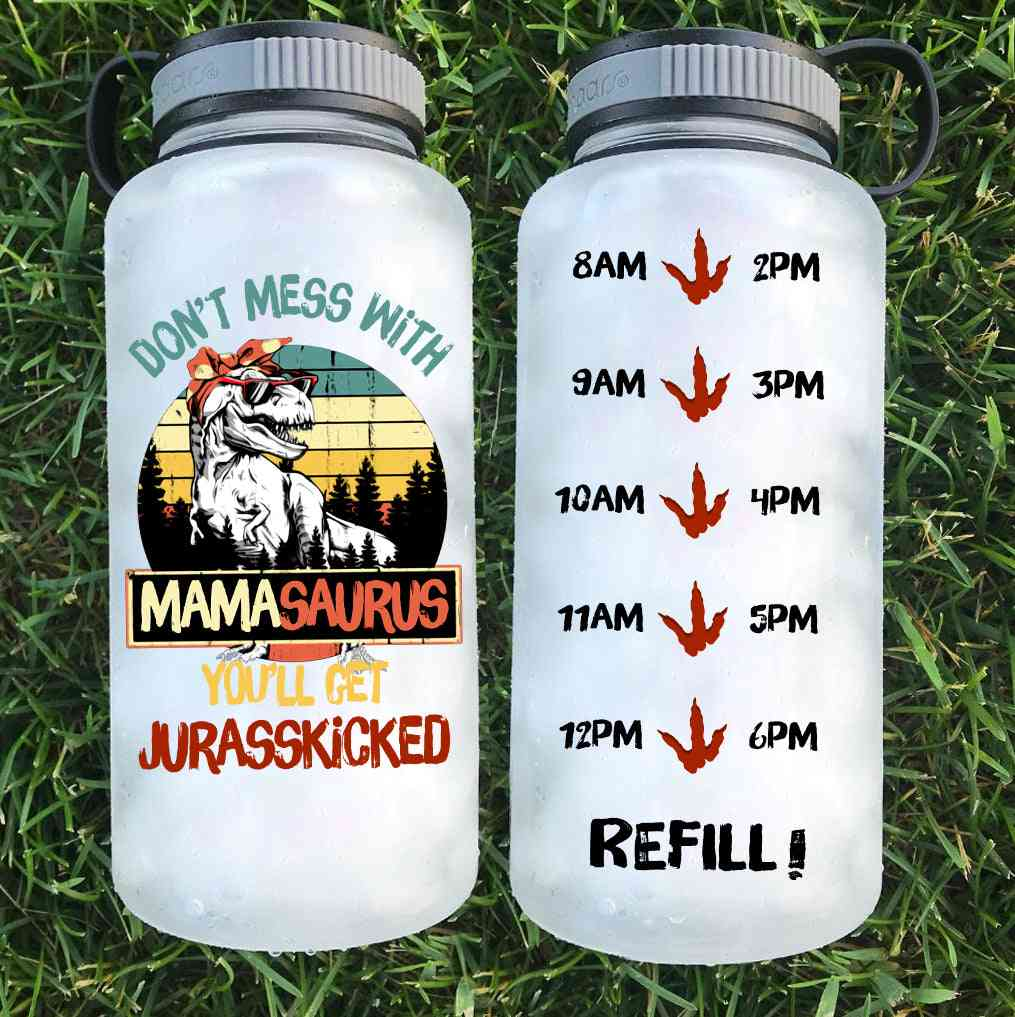 Dont' Mess With Mamasaurus Printed Water Bottle