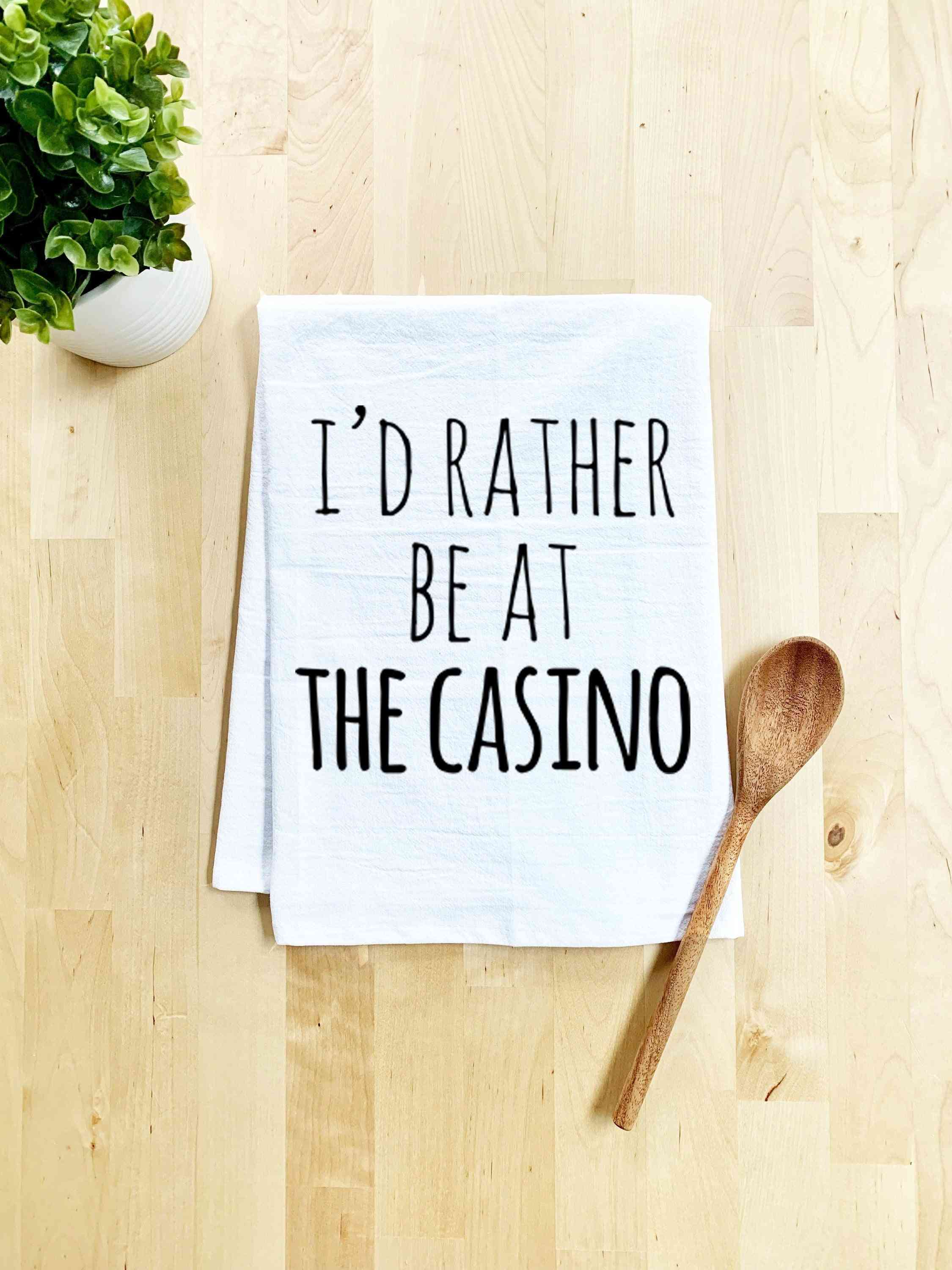 I'd Rather Be At The Casino Dish Towel