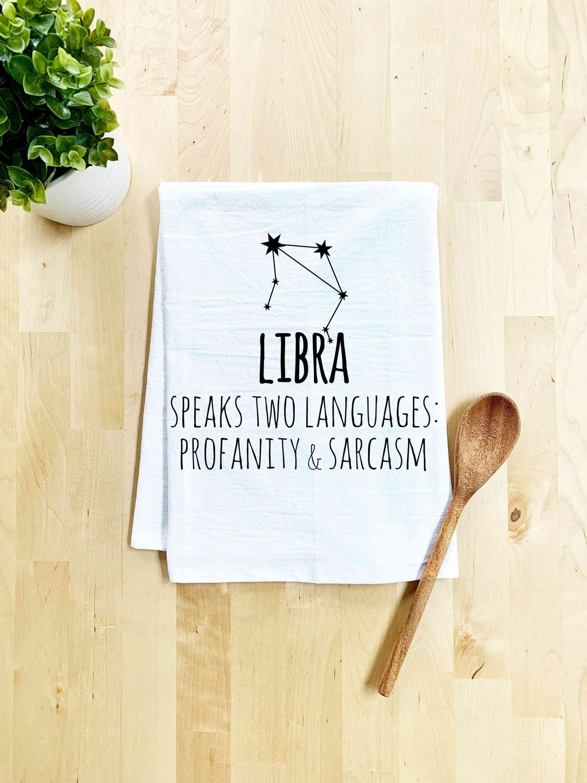 Libra Zodiac Speaks Two Languages Profanity & Sarcasm Dish Towel