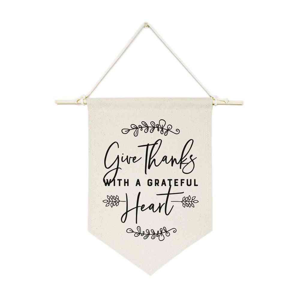 Give Thanks With A Grateful Heart- Hanging Wall Banner