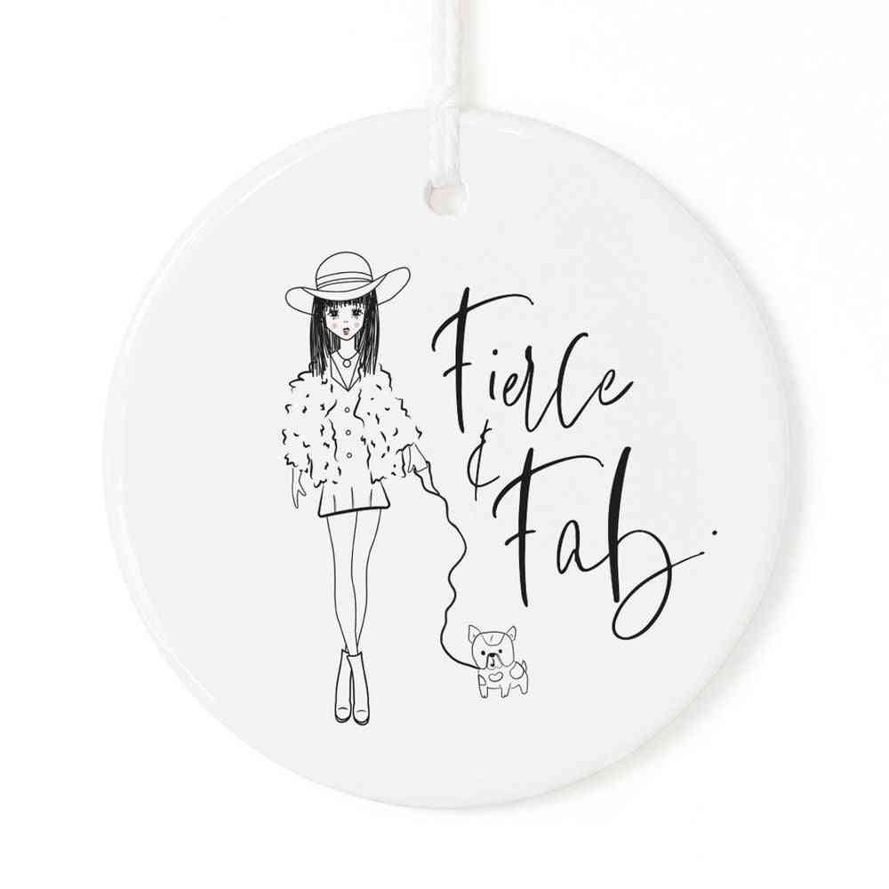 Fierce And Fab-christmas Ornament