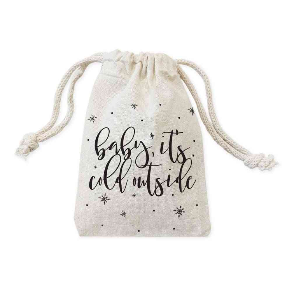 Baby It's Cold Outside-cotton Canvas Favor Bags