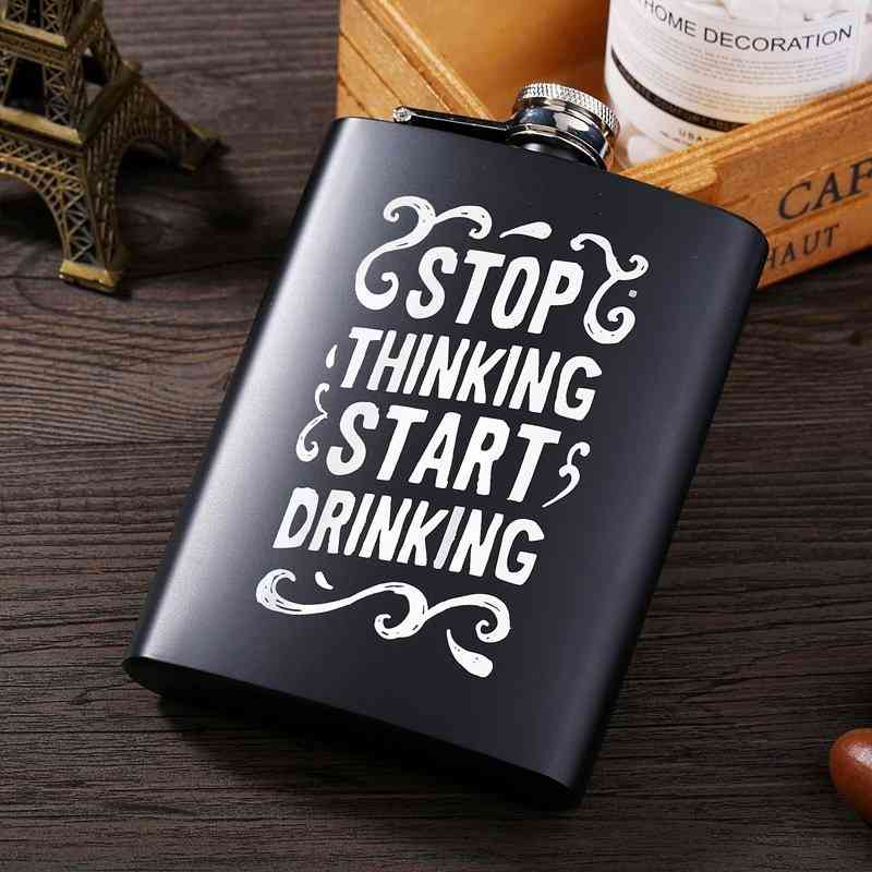 Stop Thinking Start Drinking Letter Print, Flask