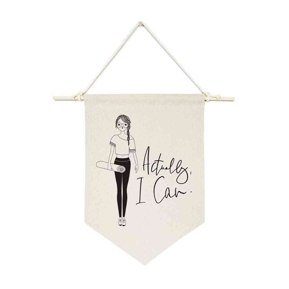 Actually I Can-hanging Wall Banner