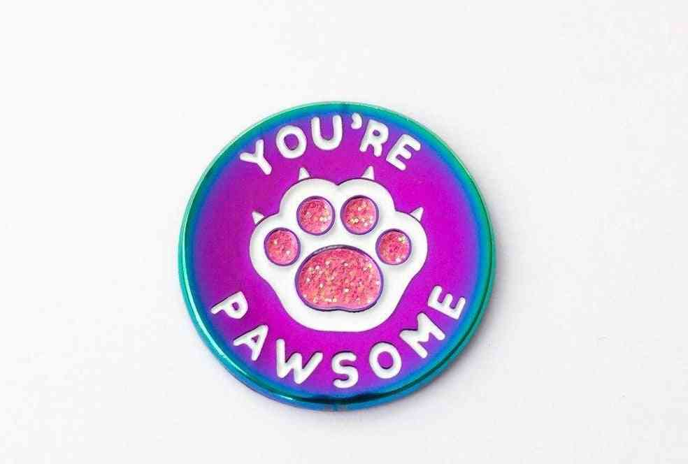 You're Pawsome- Rainbow Electroplated Cat Paw Enamel Pin