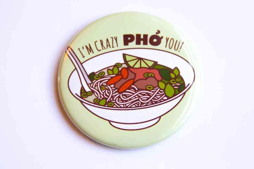 Pho Magnet, Pin, Or Pocket Mirror