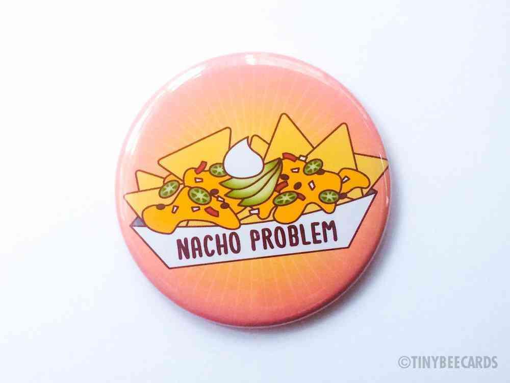 Funny Nacho Magnet, Pin, Or Pocket Mirror