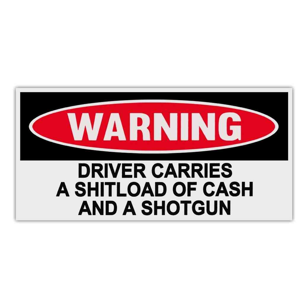 Sticker, Warning Sticker, Driver Carries A Shitload Of Cash And