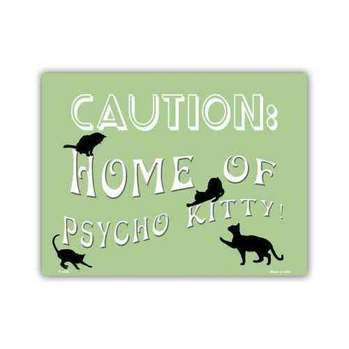 Sign, Metal, Caution: Home Of Psycho Kitty, 12