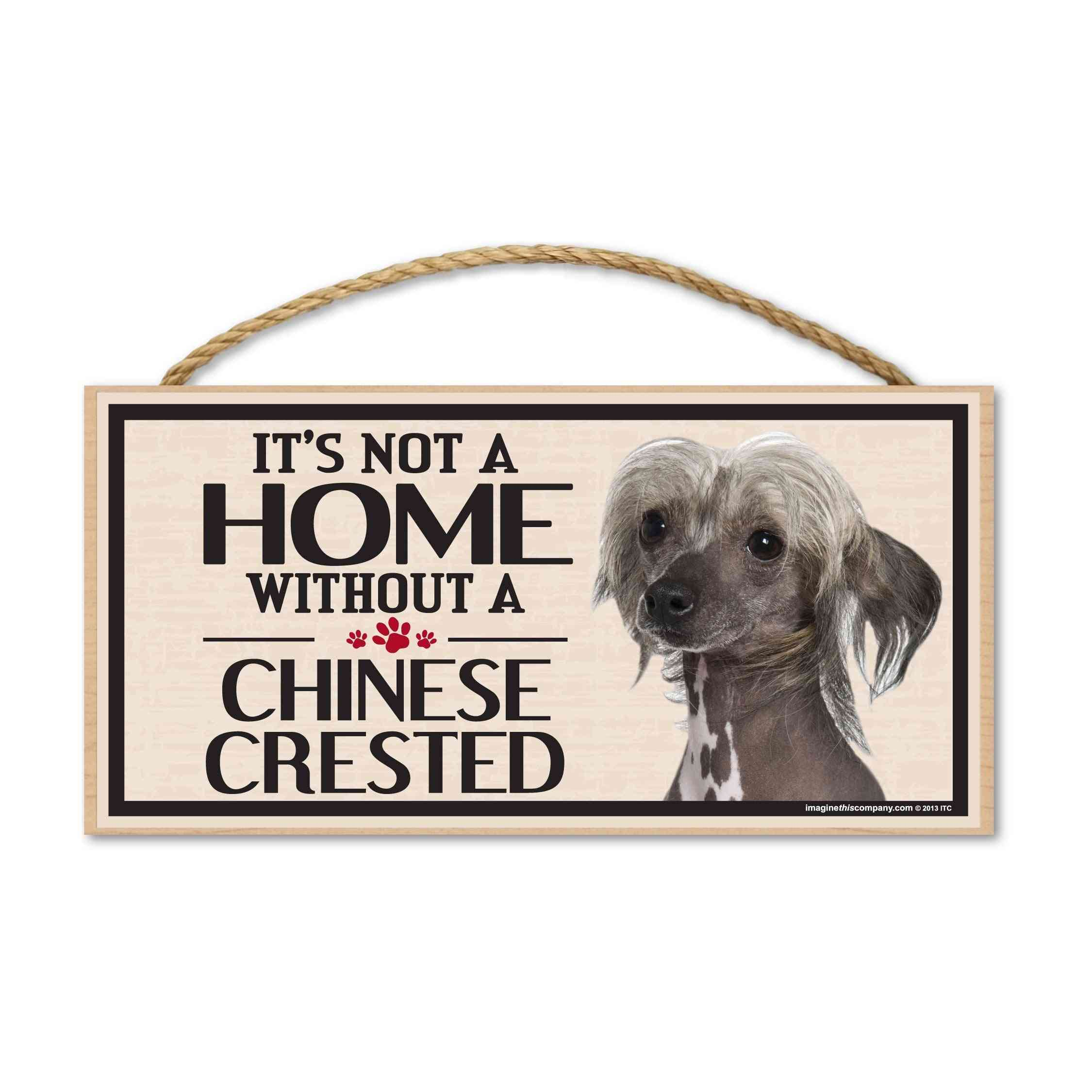 Sign, Wood, It's Not A Home Without A Chinese Crested, 10