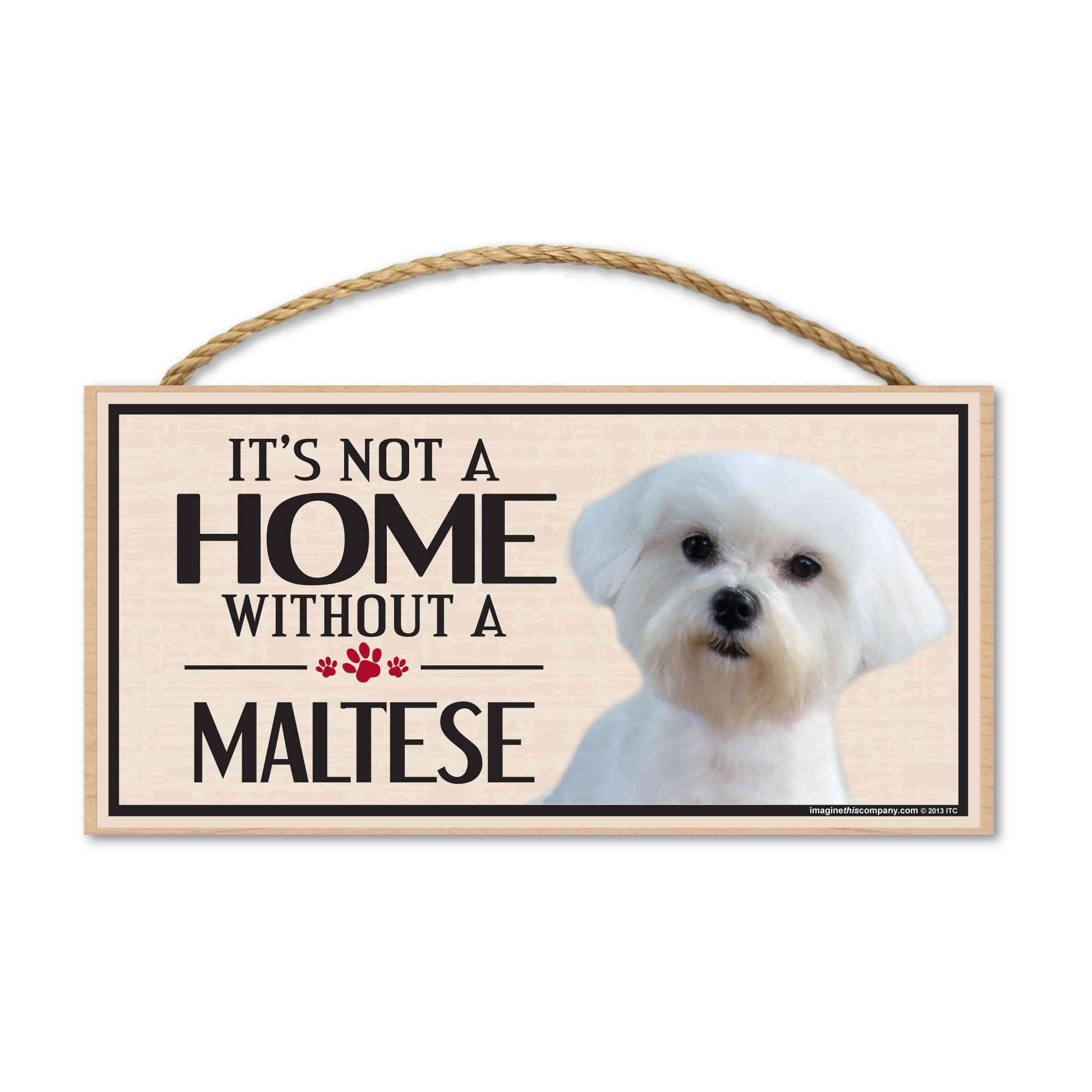 Sign, Wood, It's Not A Home Without A Maltese, 10