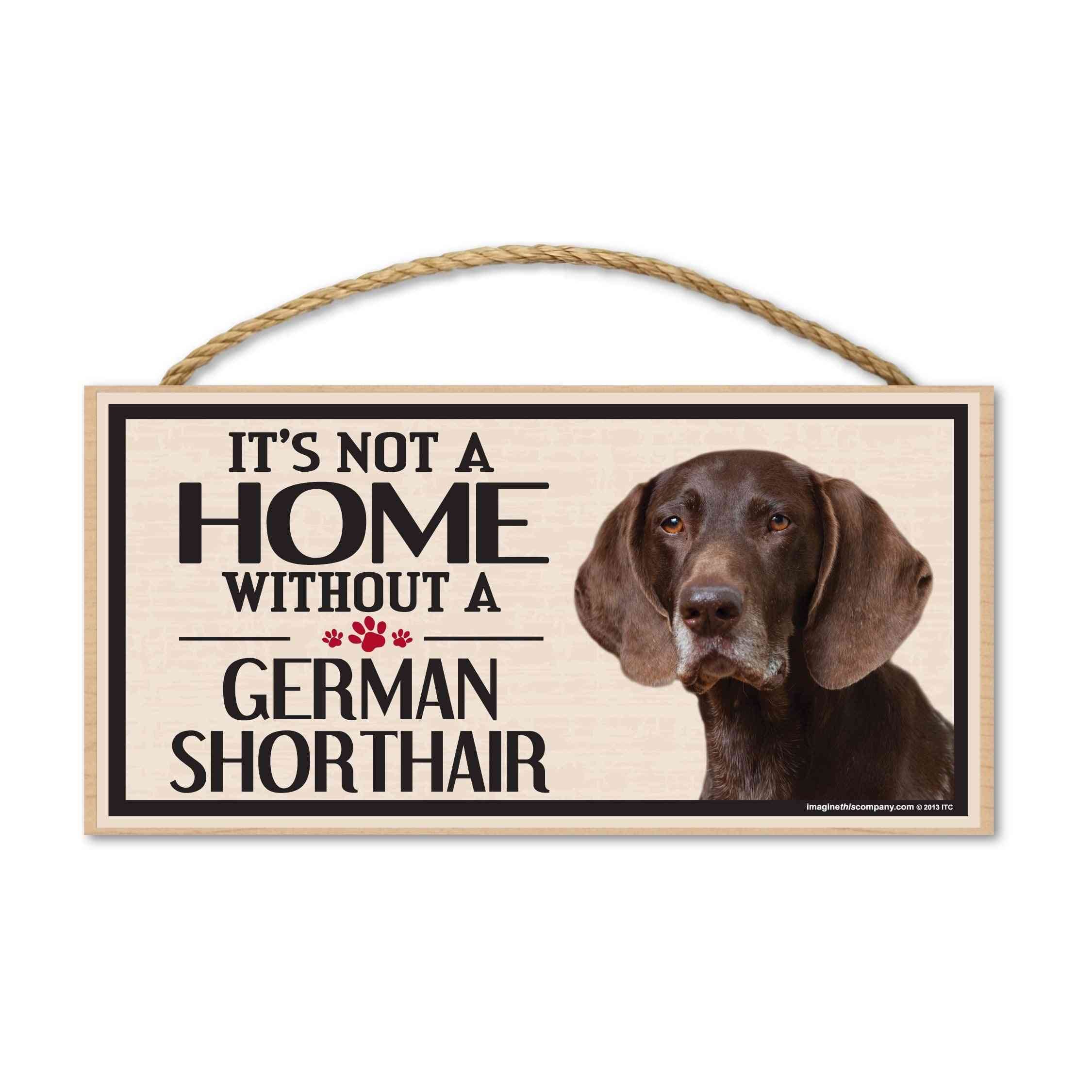 Sign, Wood, It's Not A Home Without A German Shorthair, 10