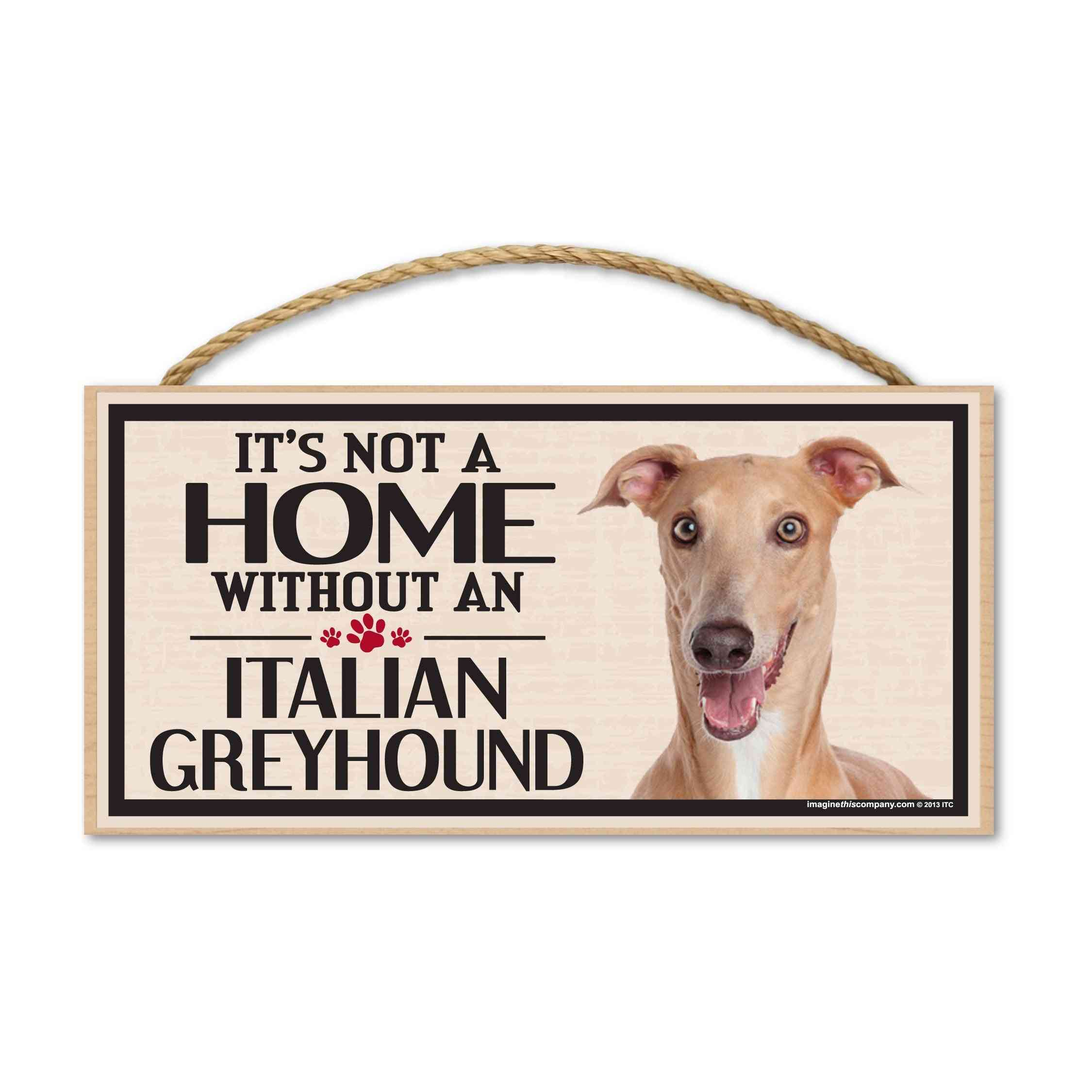 Sign, Wood, It's Not A Home Without An Italian Greyhound, 10