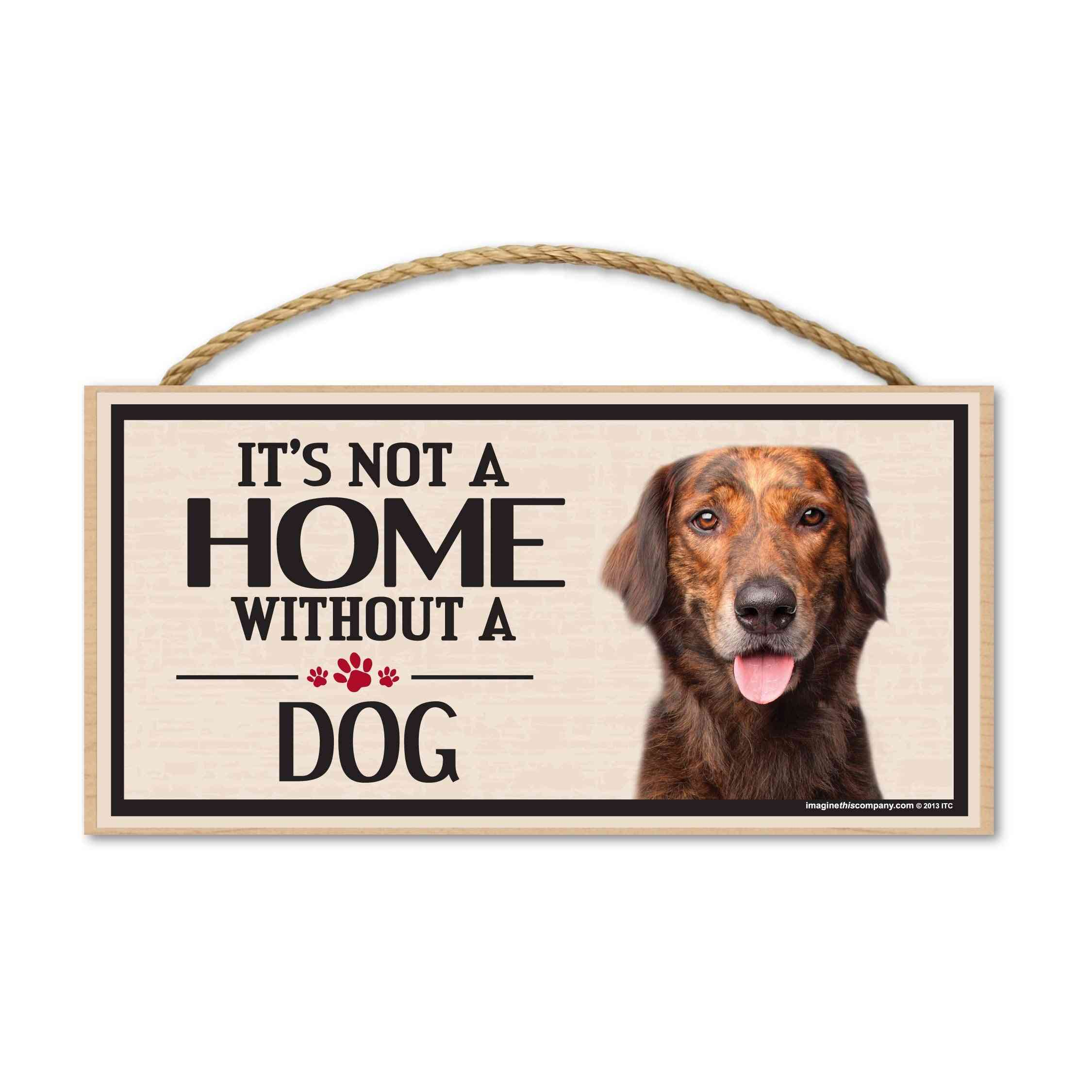 Sign, Wood, It's Not A Home Without A Dog, 10
