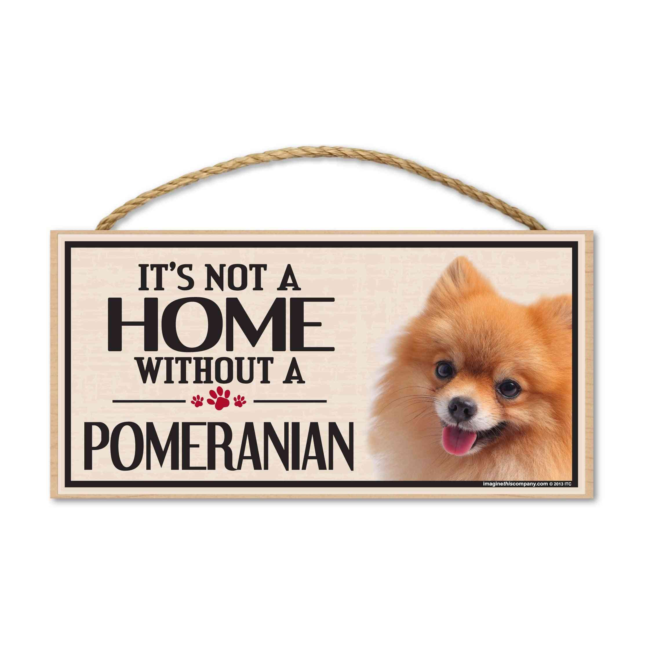 Sign, Wood, It's Not A Home Without A Pomeranian, 10