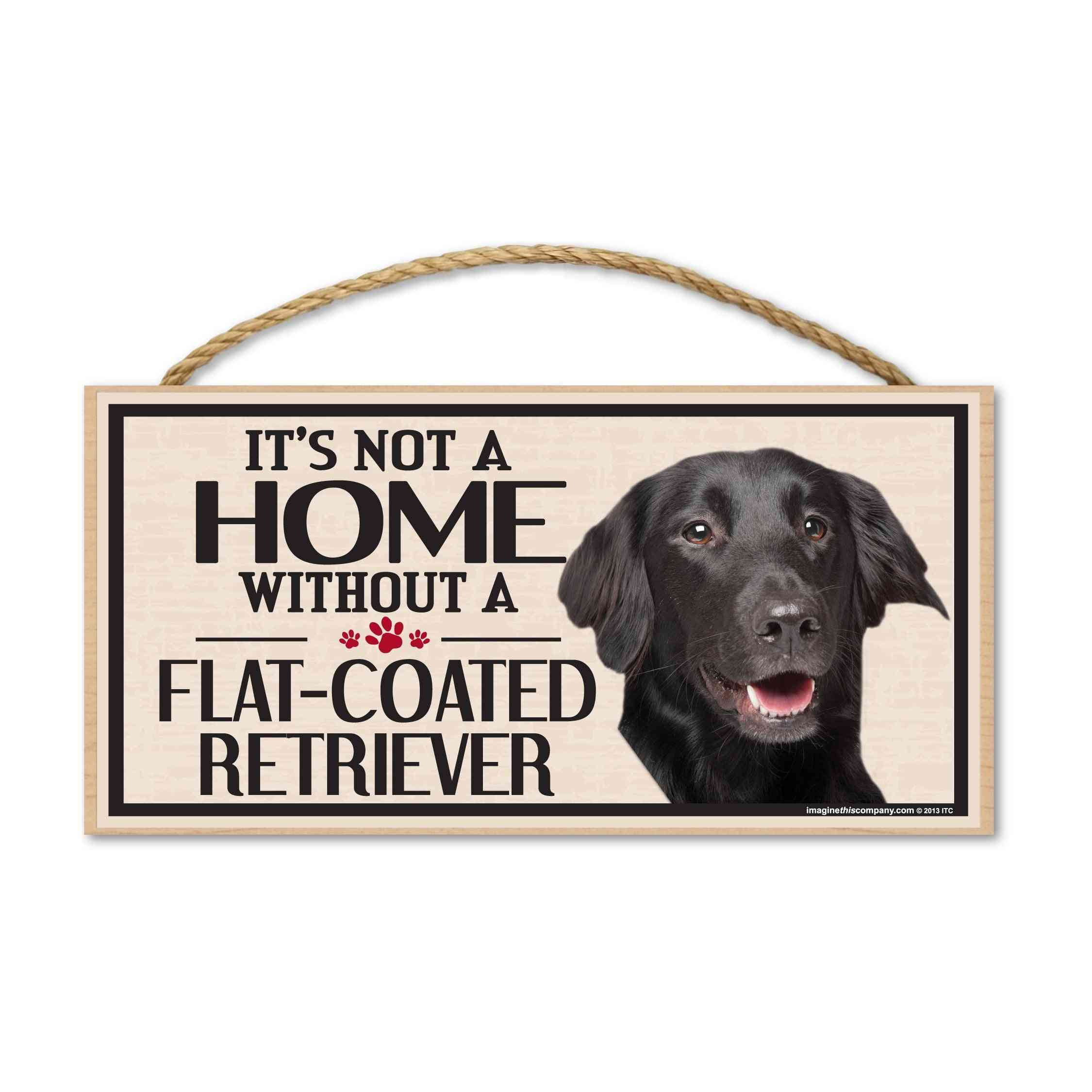 Sign, Wood, It's Not A Home Without A Flat-coated Retriever, 10