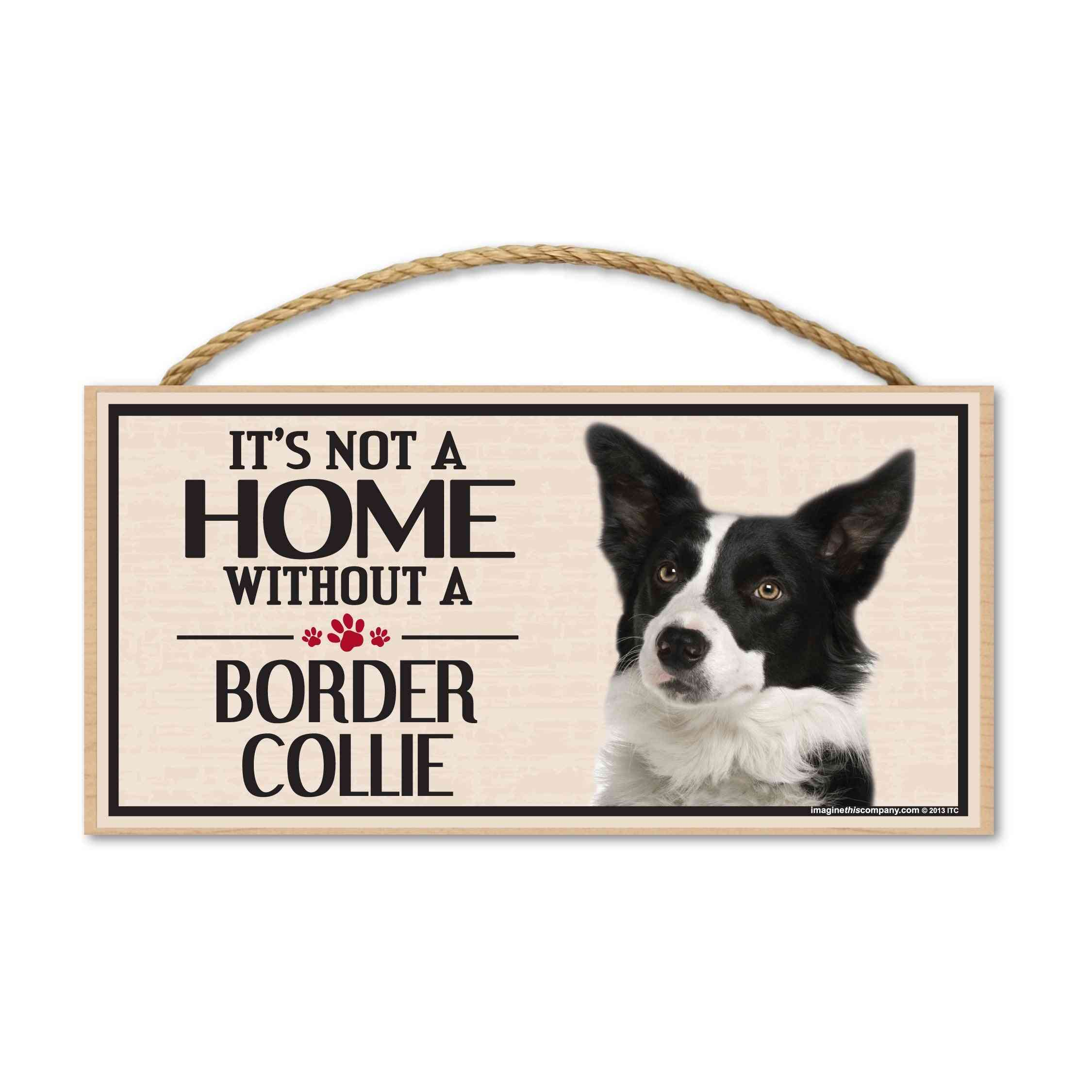 Sign, Wood, It's Not A Home Without A Border Collie, 10