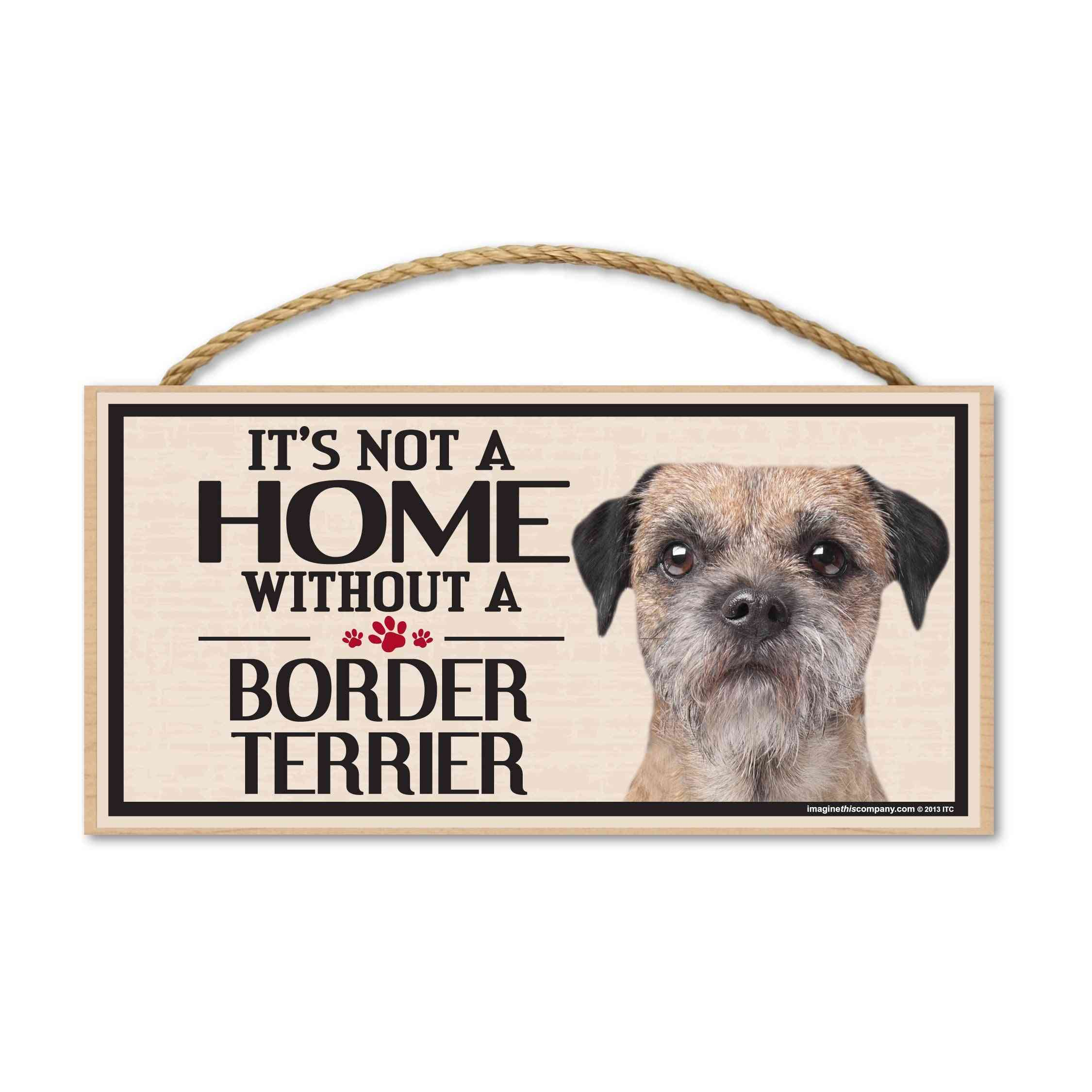 Sign, Wood, It's Not A Home Without A Border Terrier, 10