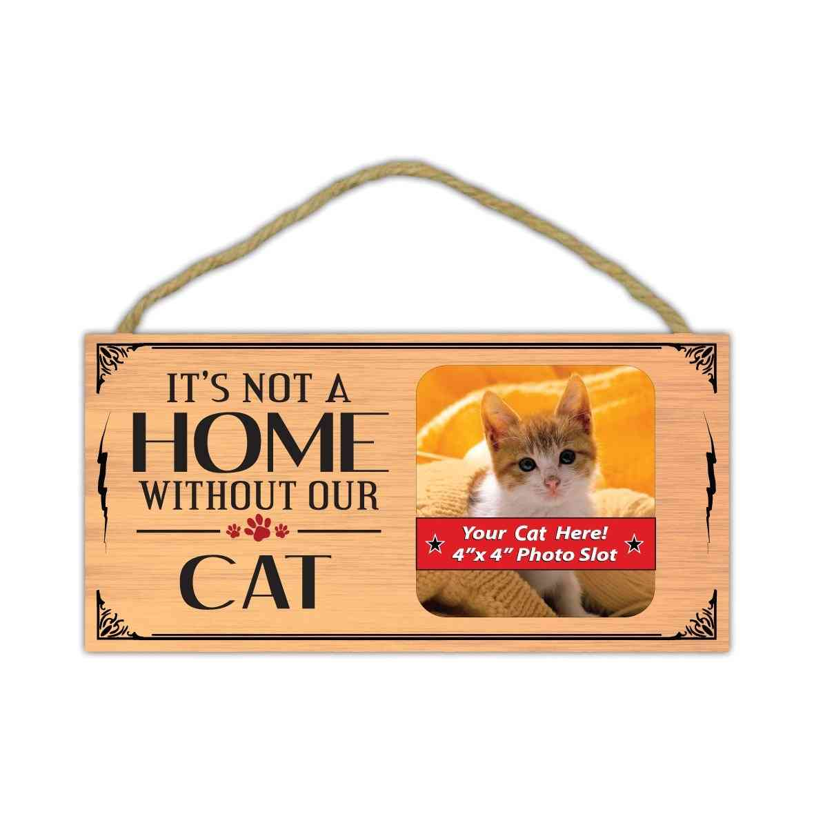 Sign, Wood, It's Not A Home Without Our Cat (picture Frame), 10
